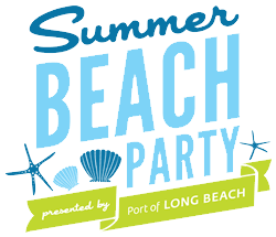 Summer Beach Party presented by The Port of Long Beach
